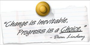 Progress is a choice. - Dean Lindsay Quote