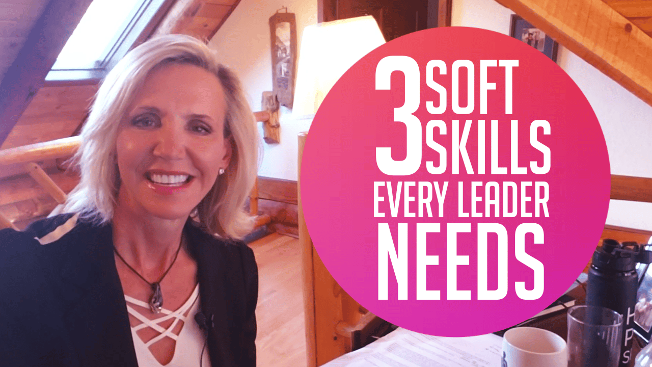 3 Soft Skills Every Leader Needs